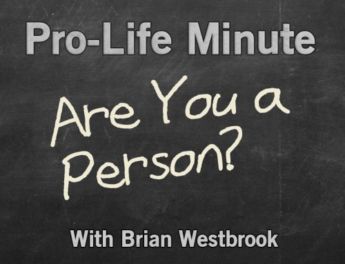 Your Pro-Life Minute Ep. 1 – Are You a Person?